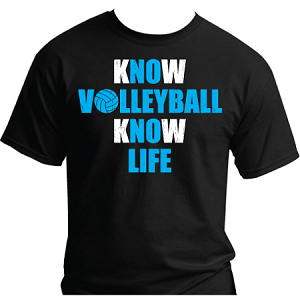 Know Volleyball Know Life T-Shirt